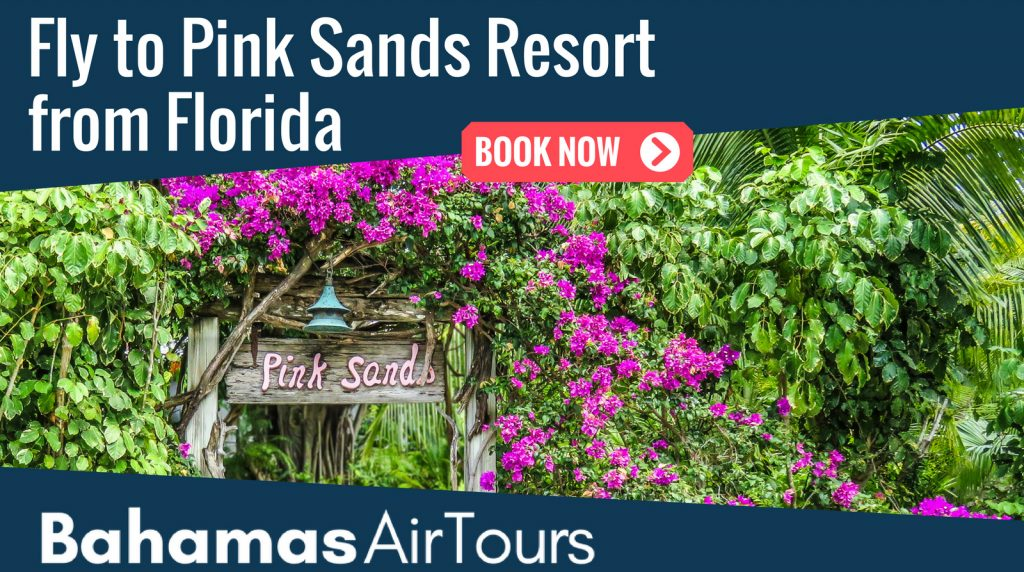 Pink Sands Resort Flights to North Eleuthera and Harbour Island Bahamas from Florida